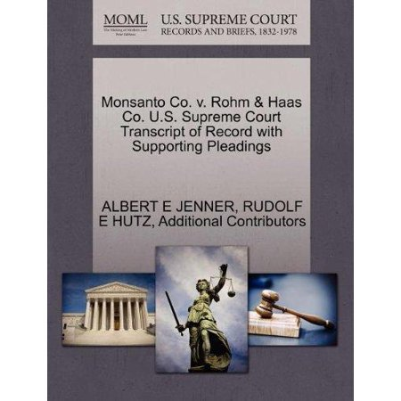 Monsanto Co  V  Rohm   Haas Co  U S  Supreme Court Transcript Of Record With Supporting Pleadings