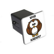 "Owl Who Knows, Funny 2"" Tow Trailer Hitch Cover Plug Insert"