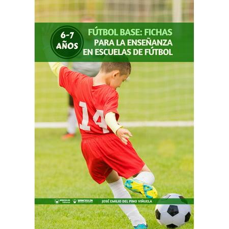 Fútbol Base: Fichas para la enseñanza en Escuelas de Fútbol 6-7 años - eBook