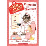 Dr. Kittycat: Pumpkin the Hamster (Dr. Kittycat #6), Volume 6 (Paperback)