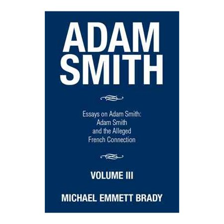 Adam Smith: Essays on Adam Smith: Adam Smith and the Alleged French Connection by