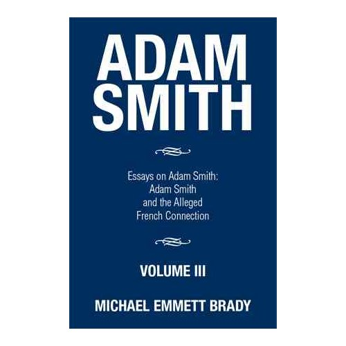 Adam Smith : Essays on Adam Smith: Adam Smith and the Alleged French Connection