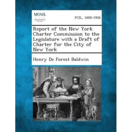 Report Of The New York Charter Commission To The Legislature With A Draft Of Charter For The City Of New York