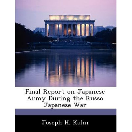 Final Report On Japanese Army During The Russo Japanese War