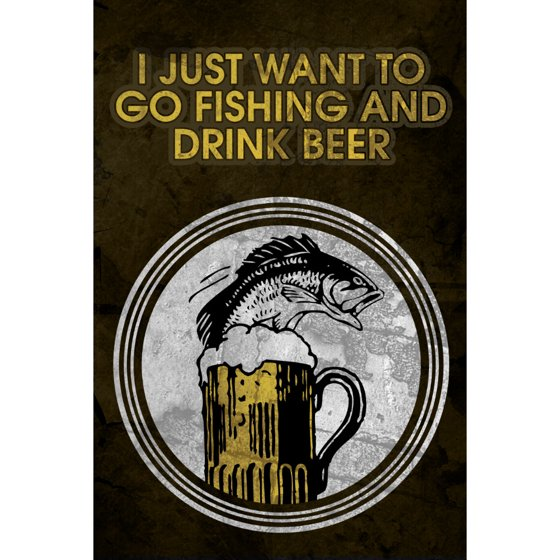 Man Cave Signs Walmart Canada : I just want to go fishing and drink beer man cave bar