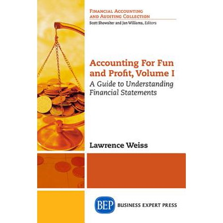 Accounting For Fun and Profit : A Guide to Understanding Financial