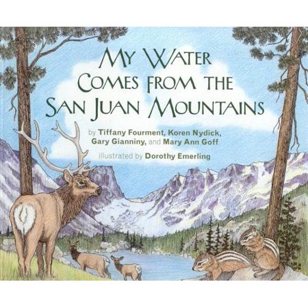 My Water Comes From the San Juan Mountains - eBook