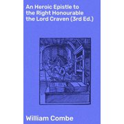 An Heroic Epistle to the Right Honourable the Lord Craven (3rd Ed.) - eBook