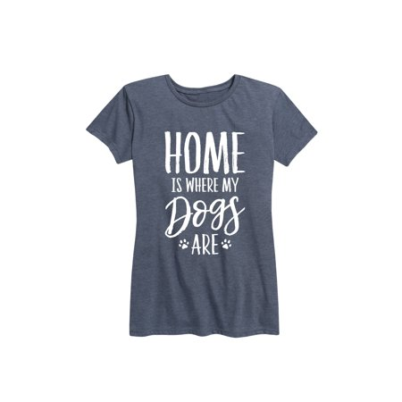 Home Is Where My Dogs Are  - Ladies Short Sleeve Classic Fit (Namast Ay Home With My Dog Shirt)