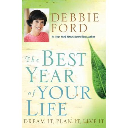 The Best Year of Your Life : Dream It, Plan It, Live