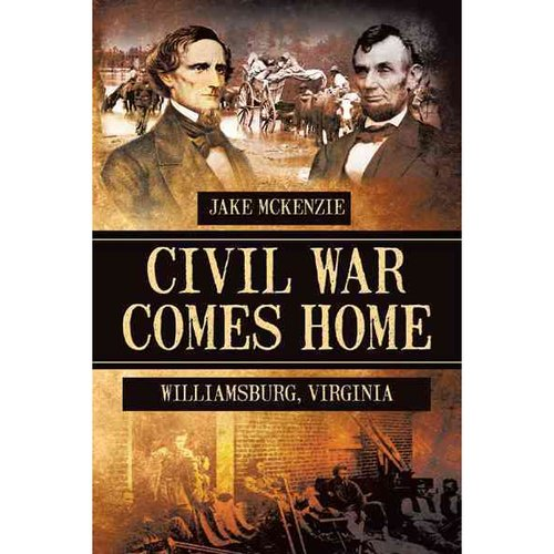 Civil War Comes Home: The Battle of Williamsburg