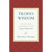 Tilopa's Wisdom: His Life and Teachings on the Ganges Mahamudra (Paperback)