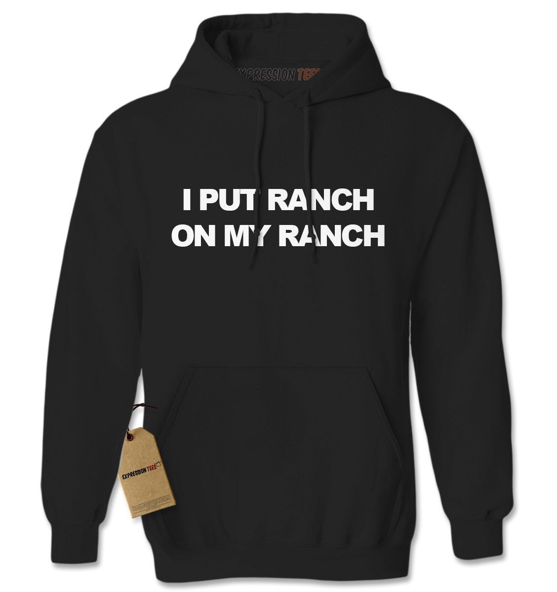 I Put Ranch On My Ranch Adult Hoodie Sweatshirt