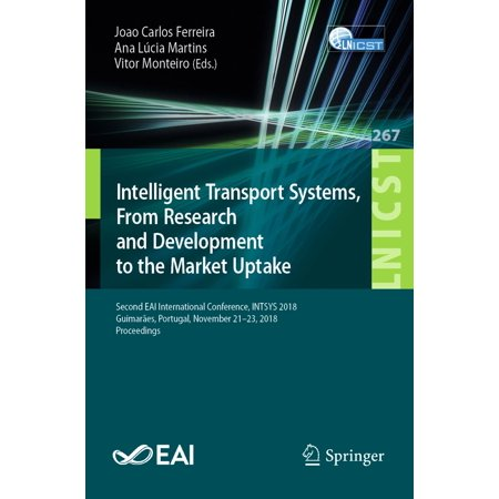 Intelligent Transport Systems, From Research and Development to the Market Uptake -