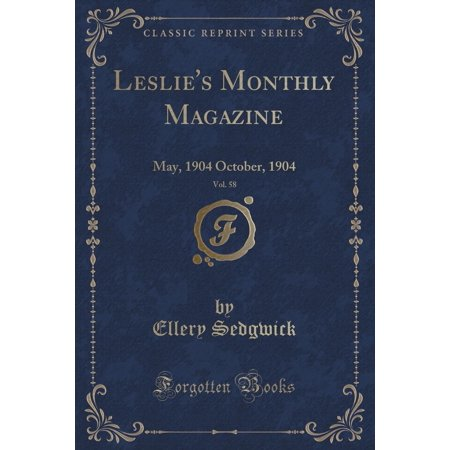 Monthly Hobby Magazine - Leslie's Monthly Magazine, Vol. 58 : May, 1904 October, 1904 (Classic Reprint)