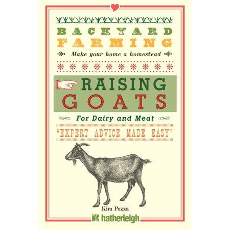 Backyard Farming: Raising Goats : For Dairy and