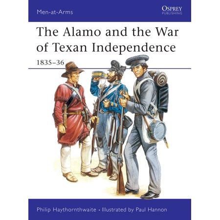 The Alamo And The War Of Texan Independence 1835 36