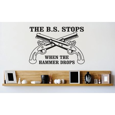 Living Room Art The B.S. Stops When The Hammer Drops Image Quote 12x18