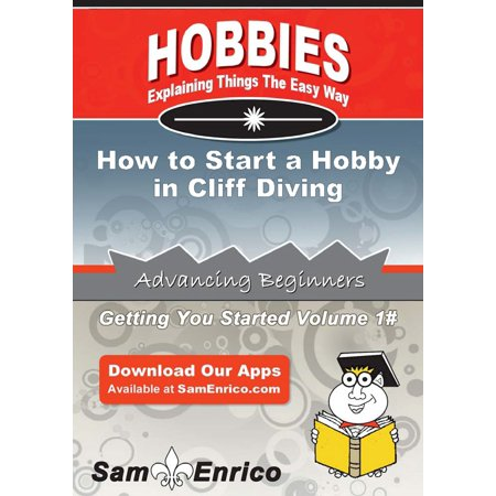 How to Start a Hobby in Cliff Diving - eBook