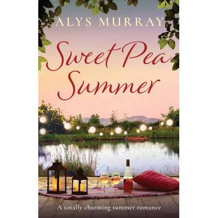 Full Bloom Farm: Sweet Pea Summer: A totally charming summer romance (Paperback) Sweet Pea Book