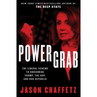 Power Grab : The Liberal Scheme to Undermine Trump, the GOP, and Our Republic (Hardcover)