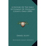 A History of the Early Settlement of Highland County, Ohio (1890)