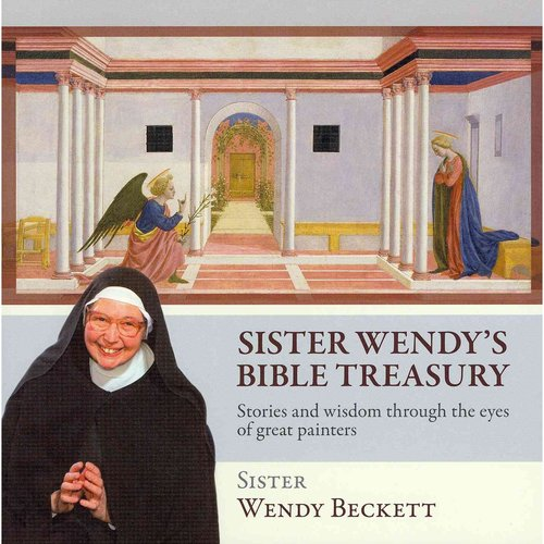 Sister Wendy's Bible Treasury: Stories and Wisdom Through the Eyes of the World's Great Painters