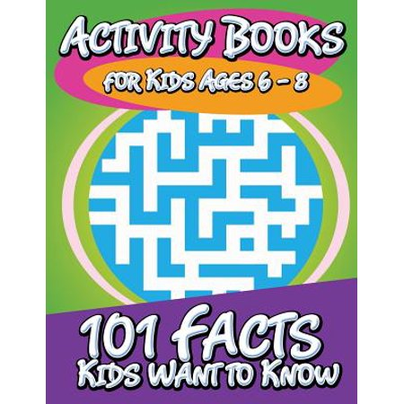 Activity Books for Kids Ages 6 - 8 (101 Facts Kids Want to Know) (Facts About Halloween For Kids)
