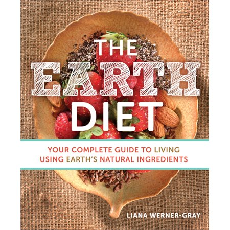 (The Earth Diet : Your Complete Guide to Living Using Earth's Natural Ingredients)
