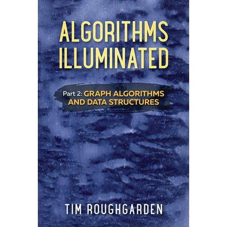 Algorithms Illuminated (Part 2) : Graph Algorithms and Data