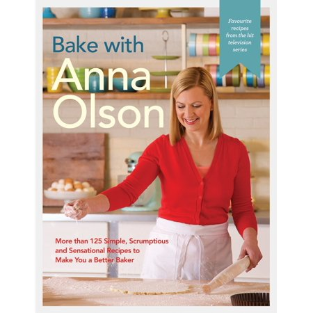 Bake with Anna Olson : More than 125 Simple, Scrumptious and Sensational Recipes to Make You a Better Baker](Halloween Bake Off Recipes)