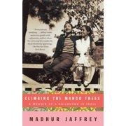 Climbing the Mango Trees : A Memoir of a Childhood in India