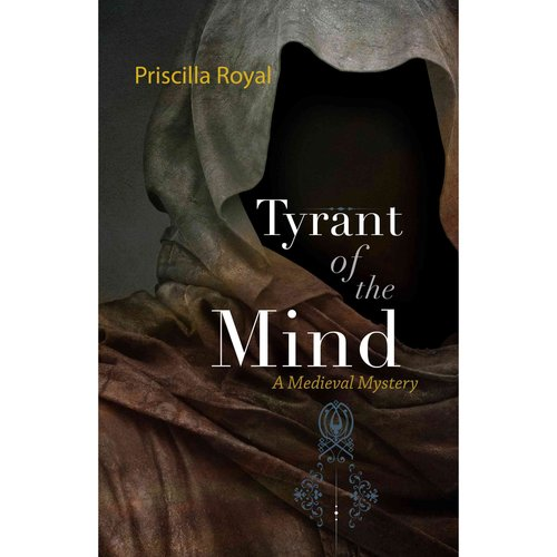 Tyrant of the Mind: A Medieval Mystery