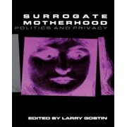 Medical Ethics: Surrogate Motherhood: Politics and Privacy (Hardcover)