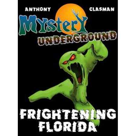 Mystery Underground: Frightening Florida (A Collection of Scary Short Stories) - - Halloween Stories Scary Short