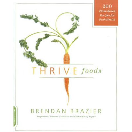 Thrive Foods  Plant Based Recipes For Peak Health