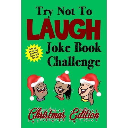 Stocking Stuffer Ideas For Kids (Try Not to Laugh Joke Book Challenge Christmas Edition: Official Stocking Stuffer for Kids Over 200 Jokes Joke Book Competition for Boys and Girls Gift Idea (Paperback)(Large)