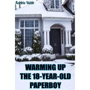 Warming Up The 18-Year-Old Paperboy - eBook