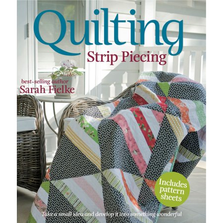 - Quilting: Strip Piecing - eBook