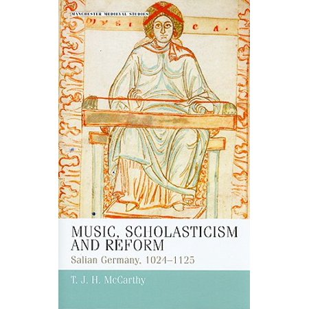 Music, Scholasticism and Reform : Salian Germany 1024-1125
