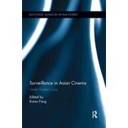 Routledge Advances in Film Studies: Surveillance in Asian Cinema: Under Eastern Eyes (Paperback)