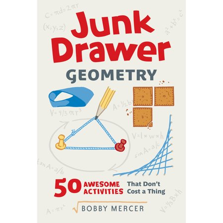 Junk Drawer Geometry : 50 Awesome Activities That Don't Cost a