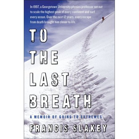To the Last Breath: A Memoir of Going to Extremes - image 1 of 1