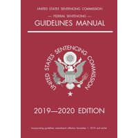 Federal Sentencing Guidelines Manual; 2019-2020 Edition : With inside-cover quick-reference sentencing table (Paperback)