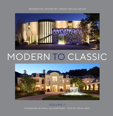 Modern to Classic II : Residential Estates by Landry Design Group