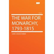 The War for Monarchy, 1793-1815