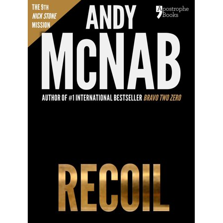 Recoil (Nick Stone Book 9): Andy McNab's best-selling series of Nick Stone thrillers - now available in the US, with bonus material - (Best Selling Thrillers 2019)