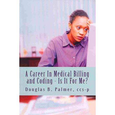 A Career In Medical Billing And Coding  Is It For Me