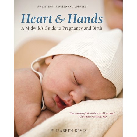 Heart and Hands, Fifth Edition : A Midwife's Guide to Pregnancy and - Midwifes Guide