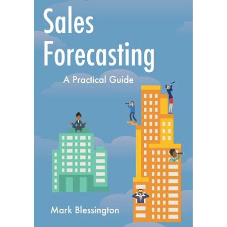 Sales Forecasting  A Practical Guide